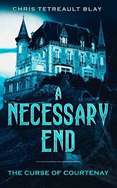 bargain ebooks A Necessary End: The Curse of Courtenay Horror by Chris Tetreault-Blay