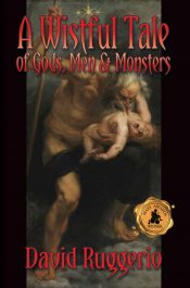 amazon bargain ebooks A Wistful Tale of Gods, Men and Monsters Horror by David Ruggiero