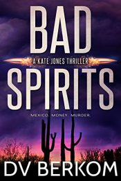 amazon bargain ebooks Bad Spirits Thriller by D.V. Berkom