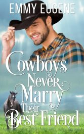 bargain ebooks Cowboys Never Marry Their Best Friend Clean/Sweet Western Romance by Emmy Eugene