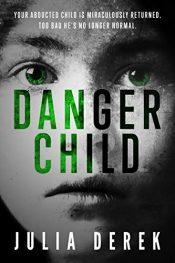 amazon bargain ebooks Danger Child Thriller by Julia Derek