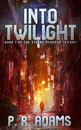 bargain ebooks Into Twilight Cyberpunk Science Fiction by P. R. Adams