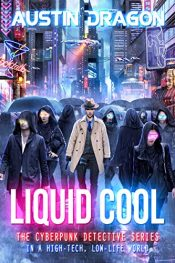 amazon bargain ebooks Liquid Cool: The Cyberpunk Detective Series Cyberpunk Science Fiction by Austin Dragon