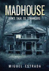 amazon bargain ebooks Madhouse Horror by Miguel Estrada