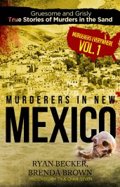 bargain ebooks Murderers in New Mexico: Gruesome and Grisly True Stories of Murders in the Sand True Crime Horror by Ryan Becker