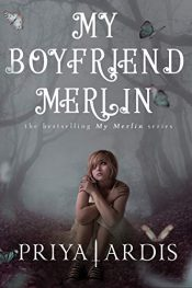amazon bargain ebooks My Boyfriend Merlin YA/Teen by Priya Ardis