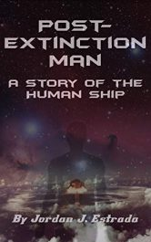 bargain ebooks Post-Extinction Man: A Story of the Human Ship Science Fiction by Jordan Estrada