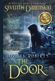 amazon bargain ebooks Seventh Dimension - The Door Young Adult/Teen Fantasy by Lorilyn Roberts