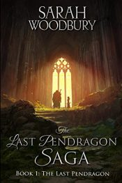 bargain ebooks The Last Pendragon Young Adult/Teen Historical Fantasy by Sarah Woodbury