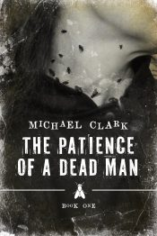 amazon bargain ebooks The Patience of a Dead Man Horror by Michael Clark