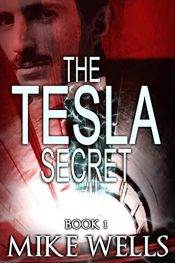bargain ebooks The Tesla Secret, Book 1 Technothriller by Mike Wells