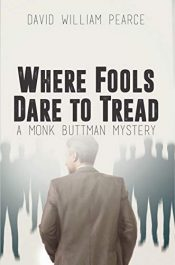 amazon bargain ebooks Where Fools Dare to Tread: A Monk Buttman Mystery Murder Mystery by David William Pearce