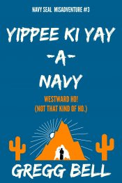 bargain ebooks Yippee Ki Yay-A-Navy Humorous Thriller by Gregg Bell