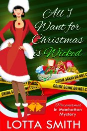 bargain ebooks All I Want For Christmas Is Wicked Chicklit Mystery by Lotta Smith