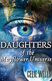 bargain ebooks Daughters of the Mayflower Universe Young Adult/Teen Adventure by Celie Wells