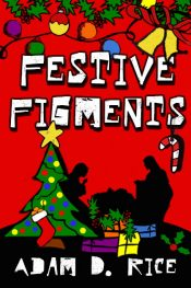 bargain ebooks Festive Figments Young Adult/Teen Humor by Adam D. Rice