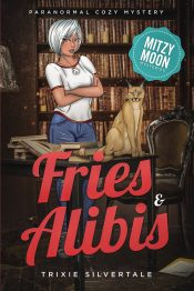 bargain ebooks Fries and Alibis Paranormal Cozy Mystery by Trixie Silvertale