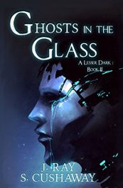 amazon bargain ebooks Ghosts in the Glass Science Fiction Adventure by J. Ray & S. Cushaway