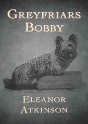 bargain ebooks Greyfriars Bobby Historical Fiction by Eleanor Atkinson