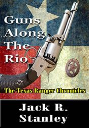 bargain ebooks Guns Along The Rio Historical Action/Adventure by Jack R. Stanley