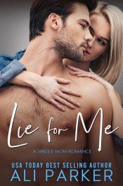 bargain ebooks Lie for Me Contemporary Romance by Ali Parker