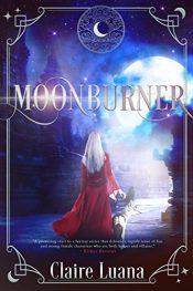 amazon bargain ebooks Moonburner YA/Teen Fantasy by Claire Luana