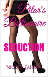 bargain ebooks Pilar's Billionaire: SEDUCTION Erotic Romance by Nicole Zahara