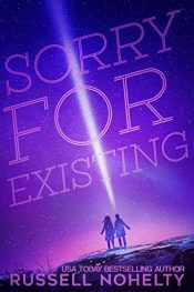 bargain ebooks Sorry for Existing Young Adult/Teen SciFi by Russell Nohelty