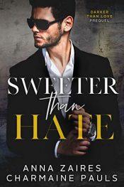 bargain ebooks Sweeter Than Hate Romance by Anna Zaires & Charmaine Pauls