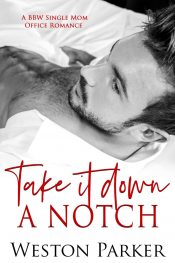 bargain ebooks Take It Down a Notch Contemporary Romance by Weston Parker