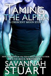 amazon bargain ebooks Taming the Alpha Erotic Romance by Savannah Stewart