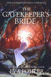 bargain ebooks The Gatekeeper's Bride Young Adult/Teen Fantasy by Eva Pohler