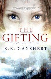 amazon bargain ebooks The Gifting YA/Teen by K.E. Ganshert