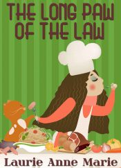 amazon bargain ebooks The Long Paw Of The Law Cozy Mystery by Laurie Anne Marie
