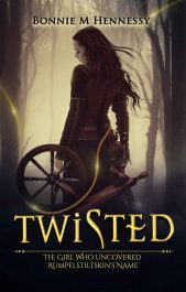 amazon bargain ebooks Twisted: The Girl Who Uncovered Rumpelstiltskin's Name YA/Teen Fantasy by Bonnie M. Hennessy