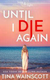 bargain ebooks Until I Die Again Supernatural Romantic Suspense by Tina Wainscott