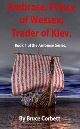 bargain ebooks Ambrose, Prince of Wessex; Trader of Kiev Historical Adventure by Bruce Corbett
