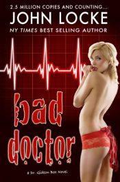 bargain ebooks Bad Doctor Medical Thriller by John Locke