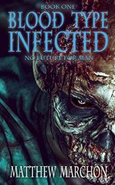 bargain ebooks Blood Type Infected 1: No Future For Man Young Adult/Teen Horror by Matthew Marchon