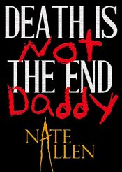 bargain ebooks Death is Not the End, Daddy Horror by Nate Allen
