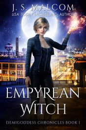 bargain ebooks Empyrean Witch: Demigoddess Chronicles Book 1 Urban Fantasy by J.S. Malcom