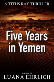 amazon bargain ebooks Five Years in Yemen: A Titus Ray Thriller Christian Thriller by Luana Ehrlich