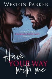 bargain ebooks Have Your Way With Me Contemporary Romance by Weston Parker