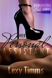 amazon bargain ebooks Her Personal Assistant - Part 1 Erotic Romance by Lexy Timms