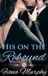 bargain ebooks His on the Rebound Erotic Romance by Fiona Murphy