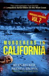 bargain ebooks Murderers in California True Crime Horror Thriller by Ryan Becker