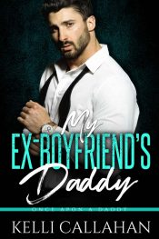 bargain ebooks My Ex-Boyfriend's Daddy Contemporary Billionaire Romance by Kelli Callahan