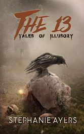amazon bargain ebooks The 13: Tales of Illusory Horror by Stephanie Ayers