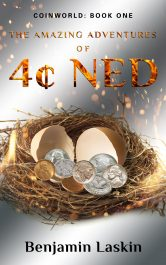bargain ebooks The Amazing Adventures of 4¢ Ned - Coinworld: Book 1 Fantasy by Benjamin Laskin