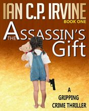 bargain ebooks The Assassin's Gift (Book One) Action Thriller by Ian C.P. Irvine